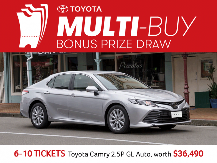 Toyota Multi Buy Bonus Prize Draw. 6-10 tickets, toyota camry 2.5P GL Auto, worth $36,490