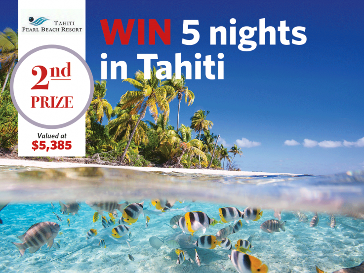 Win a 5 night holiday to Tahiti with Heart Foundation Lottery No.113