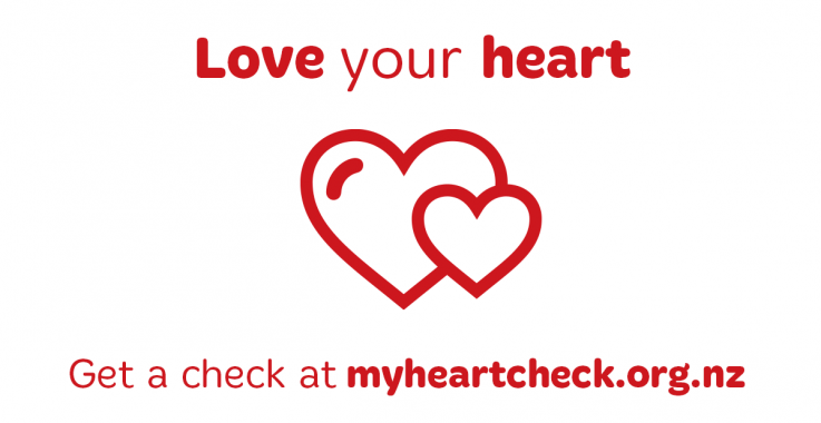 Love your heart. Get a heart check at myheartcheck.org.nz